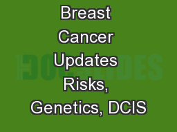 Breast Cancer Updates Risks, Genetics, DCIS