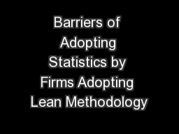Barriers of Adopting Statistics by Firms Adopting Lean Methodology PowerPoint PPT Presentation