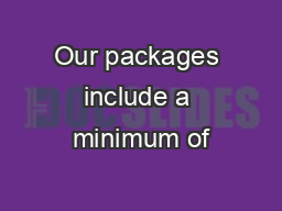 Our packages include a minimum of