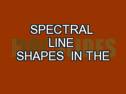 SPECTRAL LINE SHAPES  IN THE