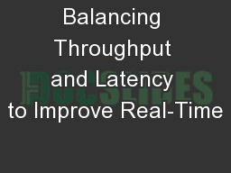 Balancing Throughput and Latency to Improve Real-Time