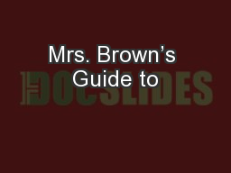 Mrs. Brown's Guide to