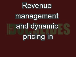 Revenue management and dynamic pricing in