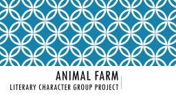 Animal Farm  Literary Character Group Project