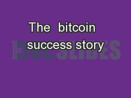 The  bitcoin  success story
