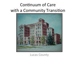 Continuum of Care  with a Community Transition