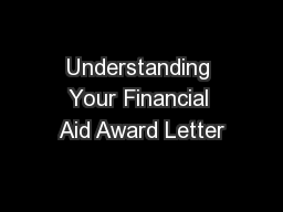 Understanding Your Financial Aid Award Letter PowerPoint PPT Presentation