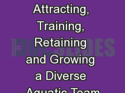 Dive Into Diversity Attracting, Training, Retaining and Growing a Diverse Aquatic Team