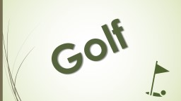Golf   Old as Time Golf-like games have been around since 100 B.C.  The Romans used to play a game