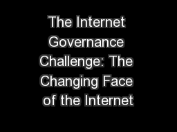 The Internet Governance Challenge: The Changing Face of the Internet