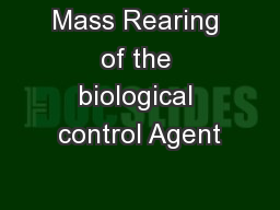 Mass Rearing of the biological control Agent