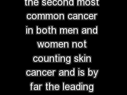 Lung Cancer Prevention and Early Detection Lung cancer is the second most common cancer in both men and women not counting skin cancer and is by far the leading cause of cancer death among both men an