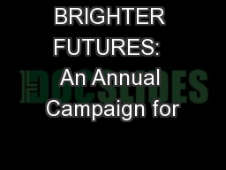 BRIGHTER FUTURES:  An Annual Campaign for