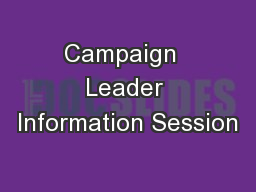 Campaign  Leader Information Session PowerPoint PPT Presentation