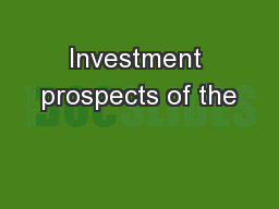 Investment prospects of the