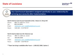 State of Louisiana Your Card Account Specialist is assigned specifically to your relationship for s