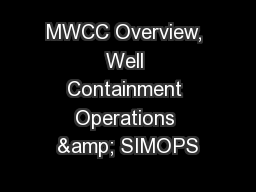 MWCC Overview, Well Containment Operations & SIMOPS