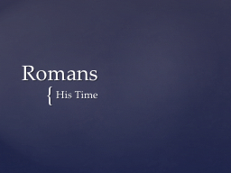 Romans His Time Live in Light of Christ�s Return