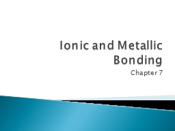 Ionic and Metallic Bonding PowerPoint PPT Presentation