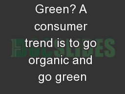 Organic and Green? A consumer trend is to go organic and go green