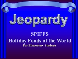 SPIFFS  Holiday Foods of the World