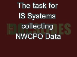 The task for IS Systems collecting NWCPO Data