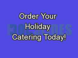 Order Your Holiday Catering Today!