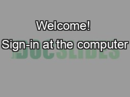 Welcome! Sign-in at the computer