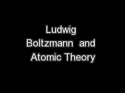Ludwig Boltzmann  and Atomic Theory