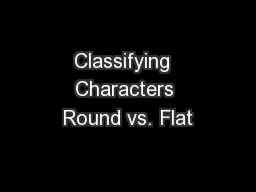 Classifying  Characters Round vs. Flat PowerPoint PPT Presentation