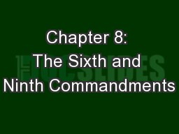 Chapter 8: The Sixth and Ninth Commandments PowerPoint PPT Presentation