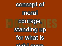 Positive coaches believe in the concept of moral courage, standing up for what is right even when o