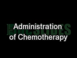 Administration of Chemotherapy