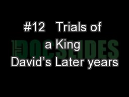 #12   Trials of a King David's Later years