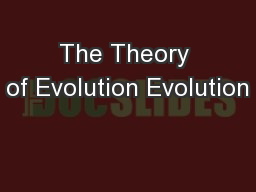 The Theory of Evolution Evolution