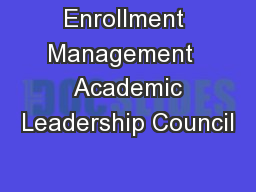 Enrollment Management   Academic Leadership Council