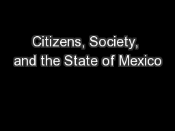 Citizens, Society, and the State of Mexico PowerPoint PPT Presentation