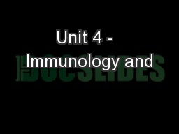Unit 4 -  Immunology and