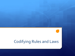 Codifying Rules and Laws