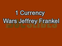 1 Currency Wars Jeffrey Frankel