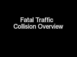 Fatal Traffic  Collision Overview