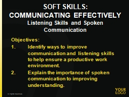 SOFT SKILLS: COMMUNICATING EFFECTIVELY