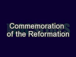 Commemoration of the Reformation PowerPoint Presentation, PPT - DocSlides
