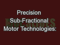 Precision Sub-Fractional Motor Technologies:
