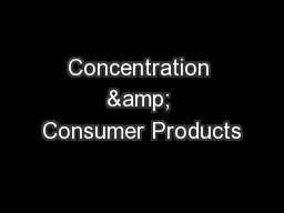 Concentration & Consumer Products