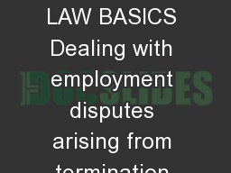 EMPLOYMENT LAW BASICS Dealing with employment disputes arising from termination and resignation
