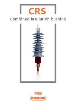 CRS Combined insulation bushing  CRS Why is a Combined