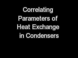 Correlating Parameters of Heat Exchange in Condensers PowerPoint PPT Presentation