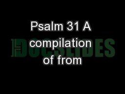 Psalm 31 A compilation of from