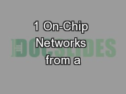 1 On-Chip Networks from a
